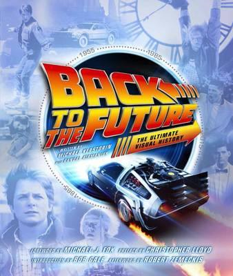Back to the Future the Ultimate Visual History (BOK)