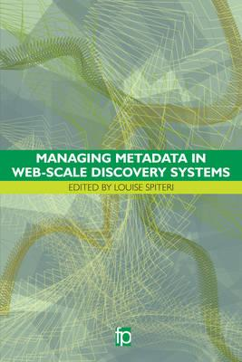 Managing Metadata in Web-Scale Discovery Systems (BOK)