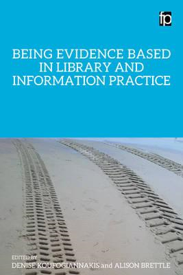 Being Evidence Based in Library and Information Practice (BOK)