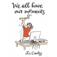 We All Have Our Moments (BOK)