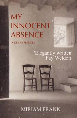 My Innocent Absence: Exile on Five Continents (BOK)