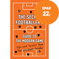 Produktbilde for The Secret Footballer's Guide to the Modern Game - Tips and Tactics from the Ultimate Insider (BOK)