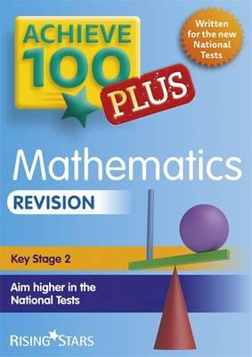 Achieve 100+ Maths Revision (BOK)