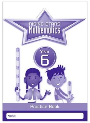 Rising Stars Mathematics Year 6 Practice Book (BOK)