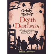 Grisly History - Death and Destruction (BOK)