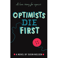Optimists Die First (BOK)