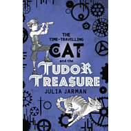 Time-Travelling Cat and the Tudor Treasure (BOK)