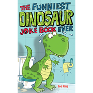 Funniest Dinosaur Joke Book Ever (BOK)