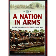 A Nation in Arms: The British Army in the First World War (BOK)