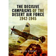 Decisive Campaigns of the Desert Air Force 1942 - 1945 (BOK)