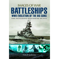 Battleships: WW II Evolution of the Big Guns (BOK)