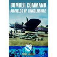 Bomber Command Airfields of Lincolnshire (BOK)