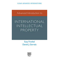 Advanced Introduction to International Intellectual Property (BOK)
