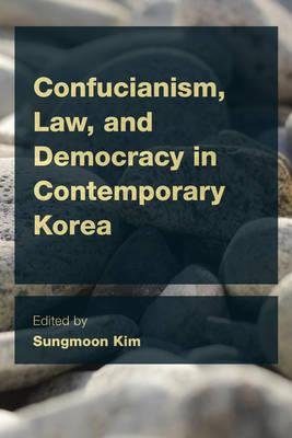 Confucianism, Law, and Democracy in Contemporary Korea (BOK)