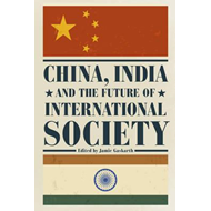 China, India and the Future of International Society (BOK)