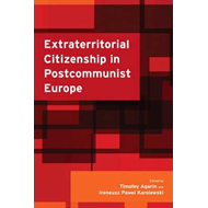 Extraterritorial Citizenship in Postcommunist Europe (BOK)