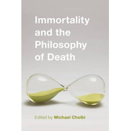Immortality and the Philosophy of Death (BOK)