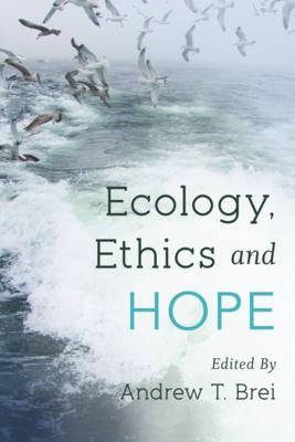 Ecology, Ethics and Hope (BOK)