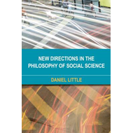New Directions in the Philosophy of Social Science (BOK)