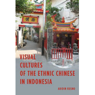 Visual Cultures of the Ethnic Chinese in Indonesia (BOK)