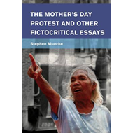 Mother's Day Protest and Other Fictocritical Essays (BOK)