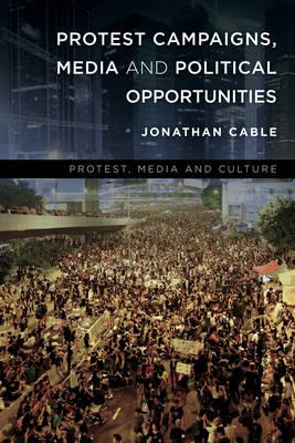 Protest Campaigns, Media and Political Opportunities (BOK)
