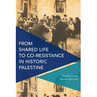 From Shared Life to Co-Resistance in Historic Palestine (BOK)