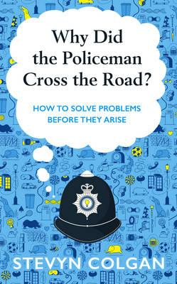 Why Did the Policeman Cross the Road? (BOK)