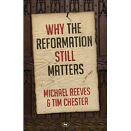 Why the Reformation Still Matters? (BOK)