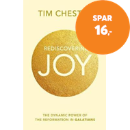 Produktbilde for Rediscovering Joy - The Dynamic Power of the Reformation in Galatians (BOK)
