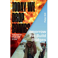 Today We Drop Bombs, Tomorrow We Build Bridges (BOK)