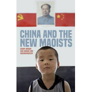 China and the New Maoists (BOK)