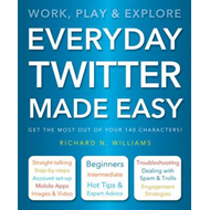 Everyday Twitter Made Easy (BOK)
