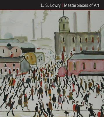 L.S. Lowry Masterpieces of Art (BOK)