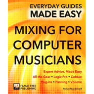 Mixing for Computer Musicians (BOK)