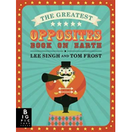 Greatest Opposites Book on Earth (BOK)