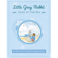Little Grey Rabbit: Little Grey Rabbit Goes to the Sea (BOK)
