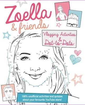 Zoella and Friends Dot-to-Dot & Activity Book (BOK)