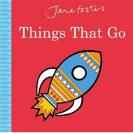 Jane Foster's Things That Go (BOK)