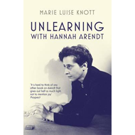 Unlearning with Hannah Arendt (BOK)