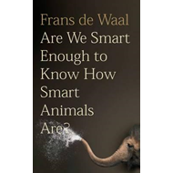 Are We Smart Enough to Know How Smart Animals Are? (BOK)