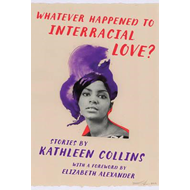 Whatever Happened to Interracial Love? (BOK)