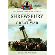 Shrewsbury in the Great War (BOK)