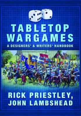 Tabletop Wargames: A Designers' and Writers' Handbook (BOK)