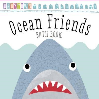 Baby Town: Ocean Friends Bath Book (BOK)