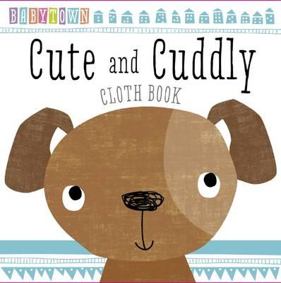 Baby Town: Cute and Cuddly Cloth Book (BOK)
