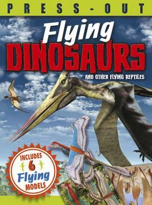 Press-Out Flying Dinosaurs (BOK)
