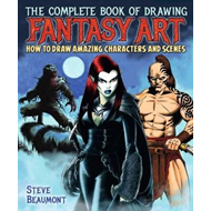 Complete Book of Drawing Fantasy Art (BOK)