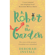 Robot In The Garden (BOK)
