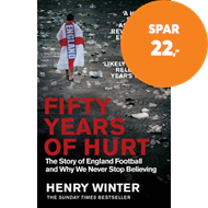 Produktbilde for Fifty Years of Hurt - The Story of England Football and Why We Never Stop Believing (BOK)